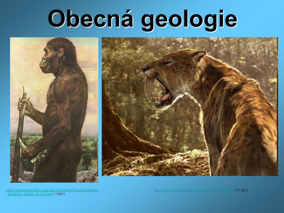 Obecná geologie http://residenclave.files.wordpress.com/2008/07/australopithecus_africanus_zdenek_burian1.jpg/ 1.7.2011.