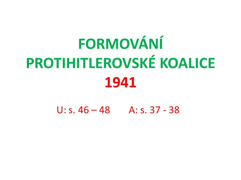 FORMOVÁNÍ PROTIHITLEROVSKÉ KOALICE 1941