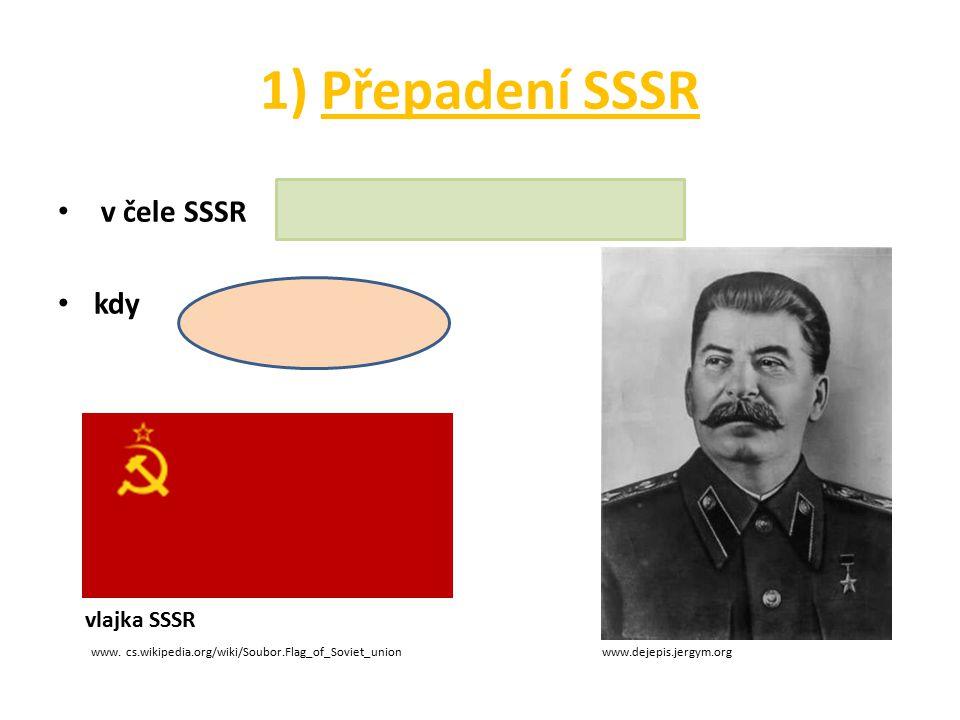 1) Přepadení SSSR v čele SSSR kdy