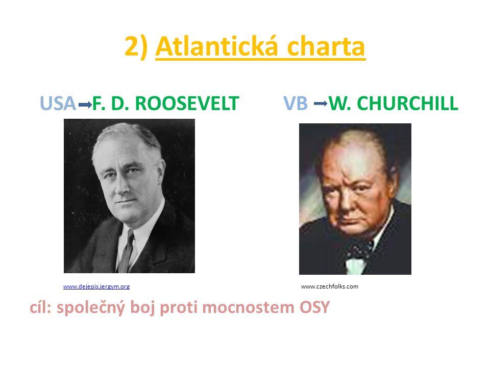 2) Atlantická charta USA F. D. ROOSEVELT VB W. CHURCHILL