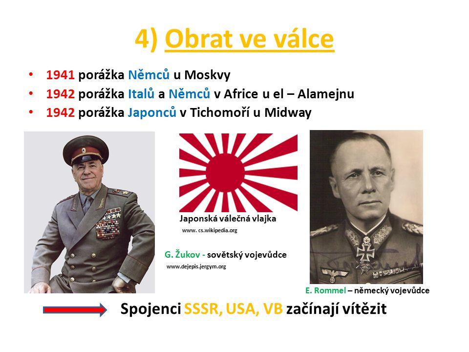 4) Obrat ve válce 1941 porážka Němců u Moskvy