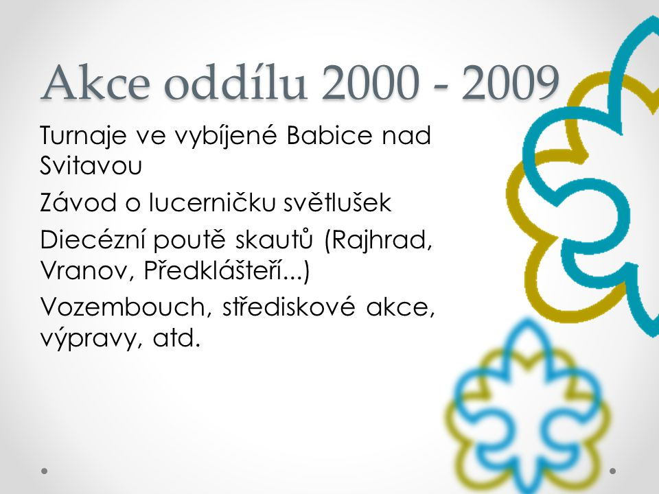 Akce oddílu 2000 - 2009