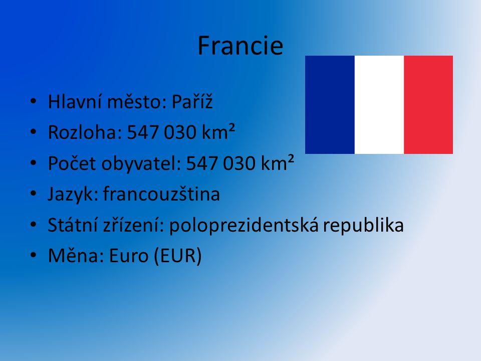 Francie Hlavní město: Paříž Rozloha: 547 030 km²