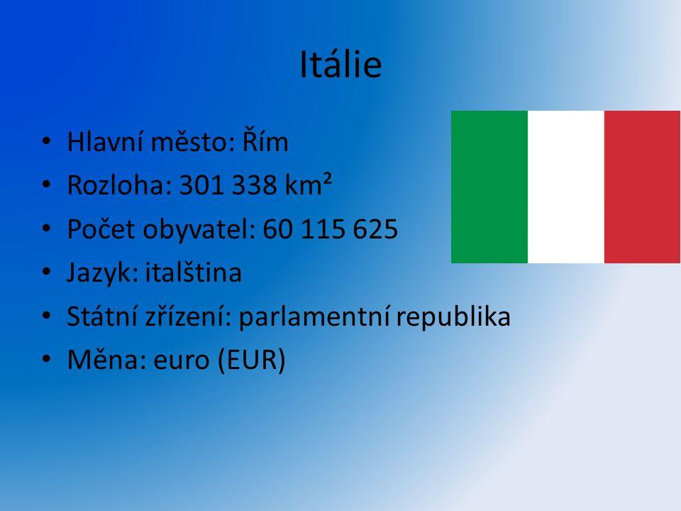 Itálie Hlavní město: Řím Rozloha: 301 338 km²