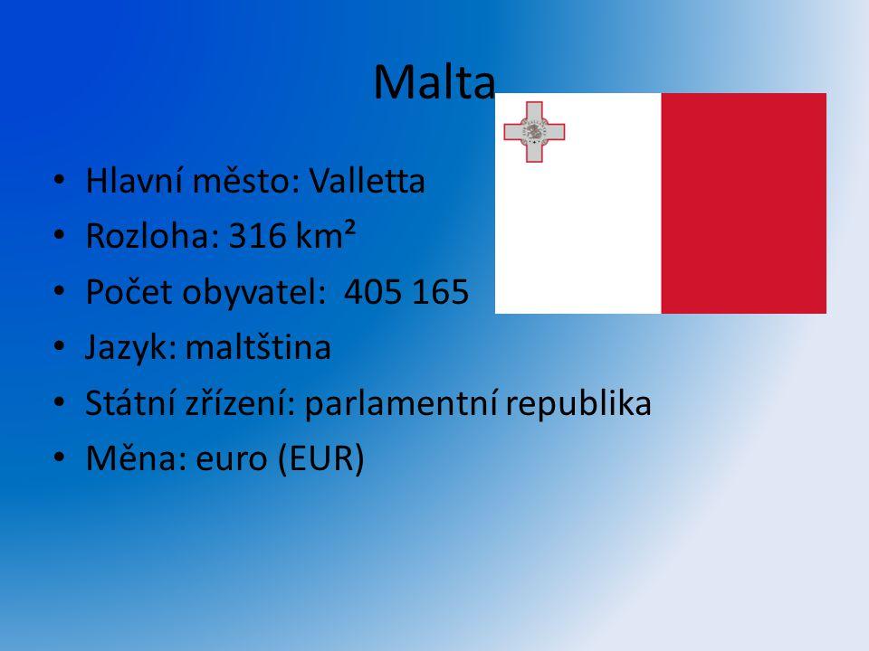Malta Hlavní město: Valletta Rozloha: 316 km² Počet obyvatel: 405 165