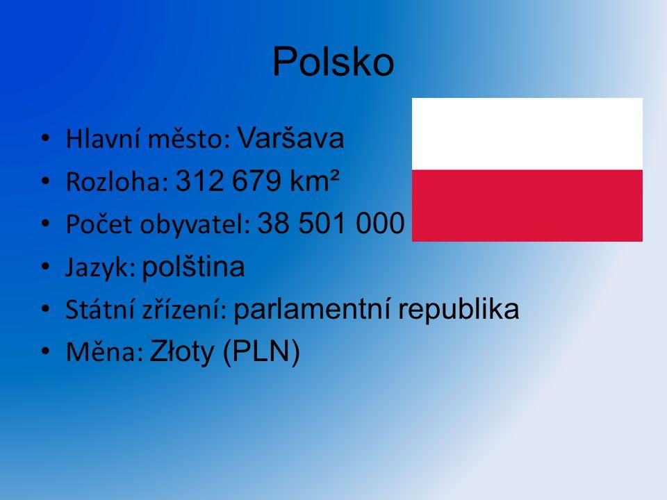 Polsko Hlavní město: Varšava Rozloha: 312 679 km²