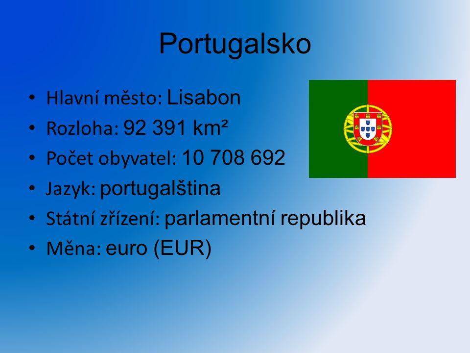 Portugalsko Hlavní město: Lisabon Rozloha: 92 391 km²