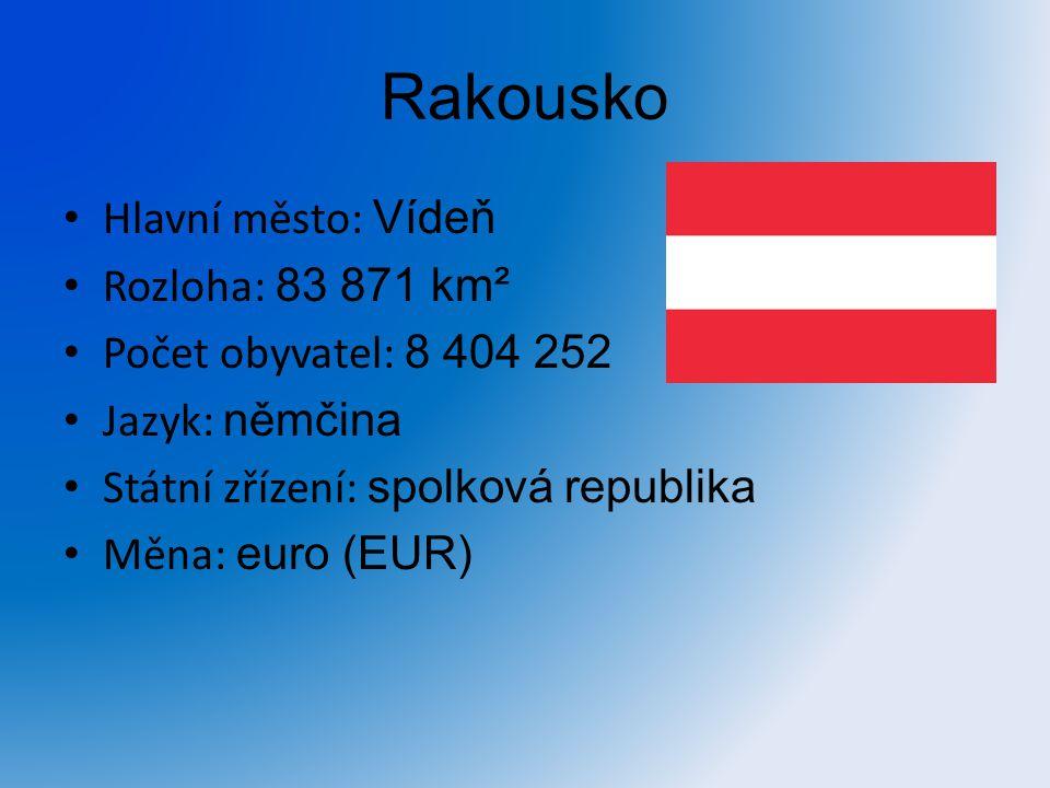 Rakousko Hlavní město: Vídeň Rozloha: 83 871 km²