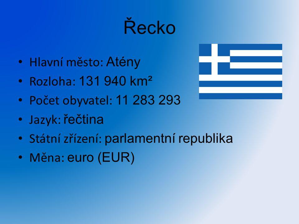 Řecko Hlavní město: Atény Rozloha: 131 940 km²