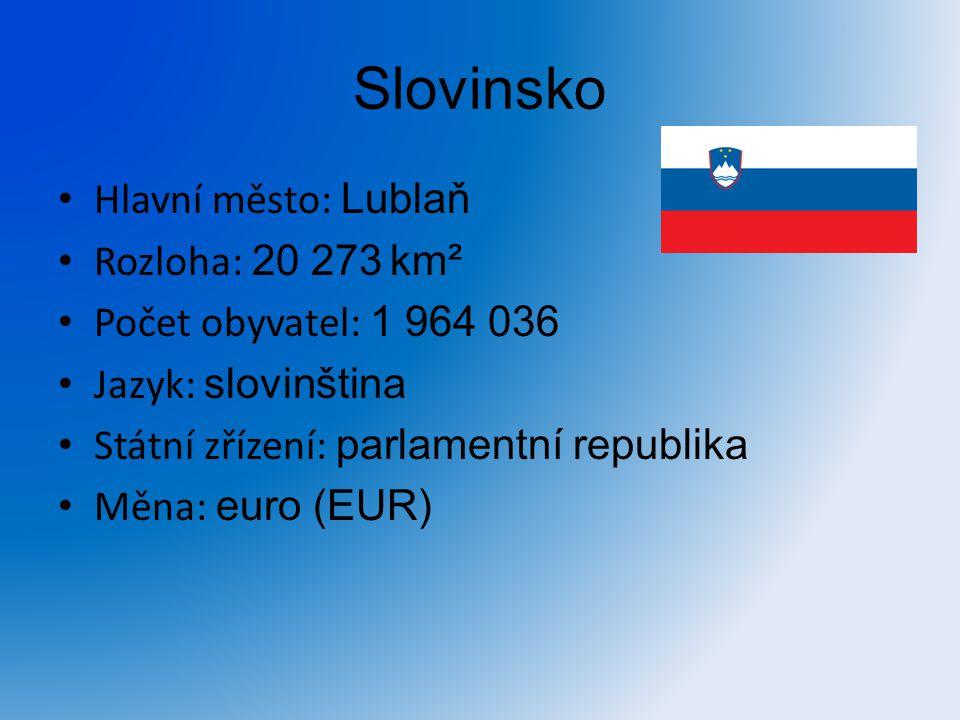 Slovinsko Hlavní město: Lublaň Rozloha: 20 273 km²