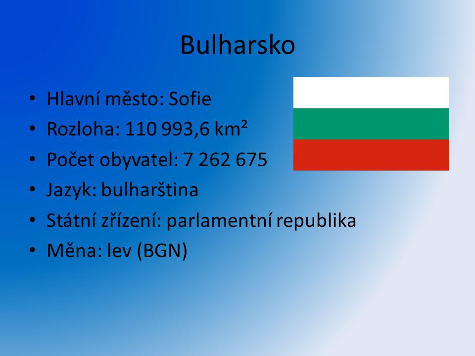 Bulharsko Hlavní město: Sofie Rozloha: 110 993,6 km²