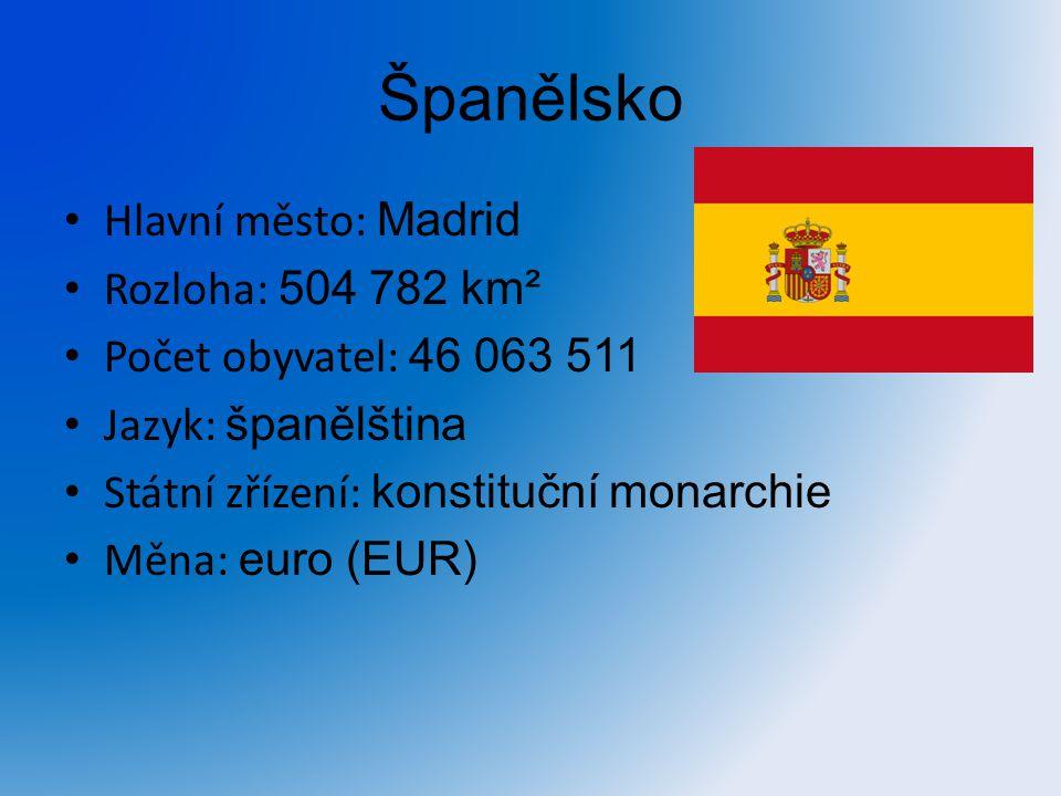 Španělsko Hlavní město: Madrid Rozloha: 504 782 km²