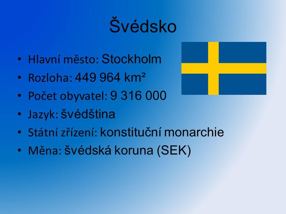 Švédsko Hlavní město: Stockholm Rozloha: 449 964 km²