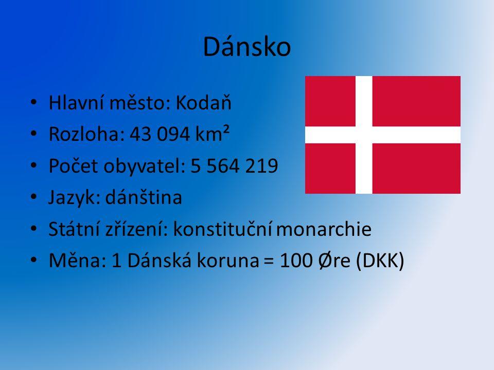 Dánsko Hlavní město: Kodaň Rozloha: 43 094 km²