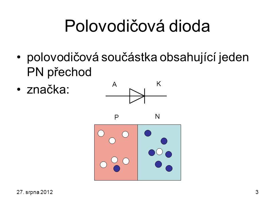 Polovodičová dioda polovodičová součástka obsahující jeden PN přechod
