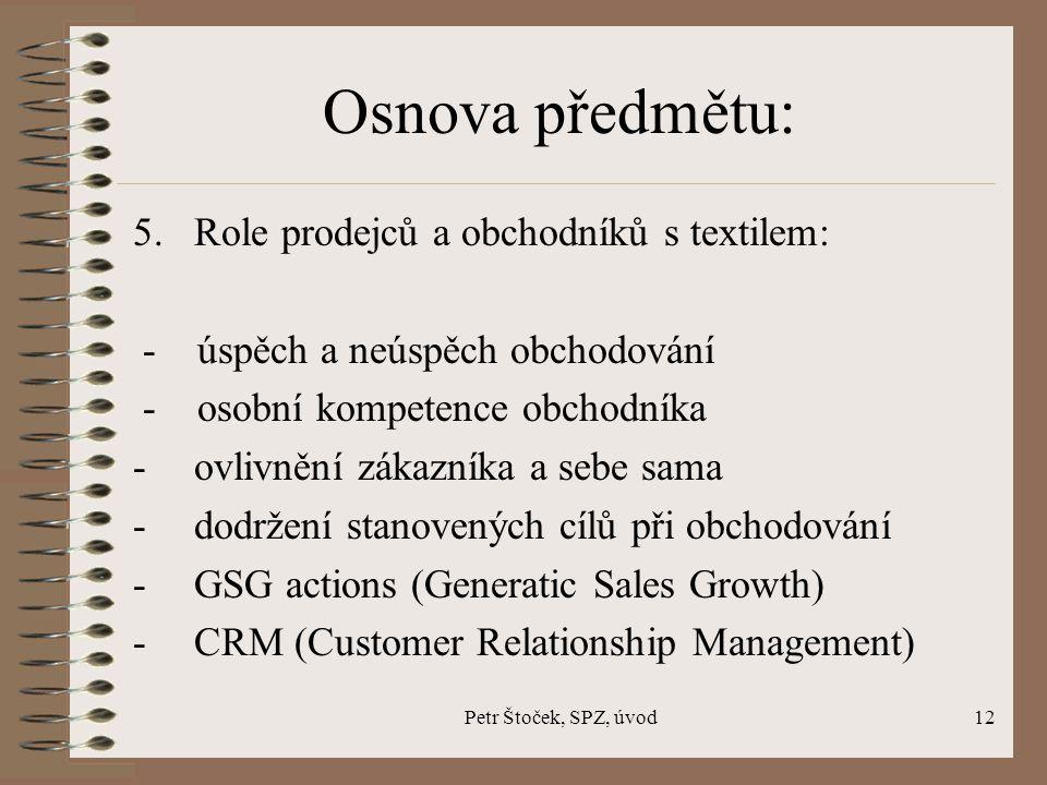 Osnova předmětu: 5. Role prodejců a obchodníků s textilem: