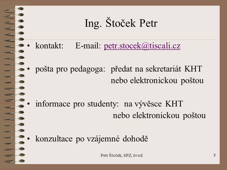 Ing. Štoček Petr kontakt: E-mail: petr.stocek@tiscali.cz