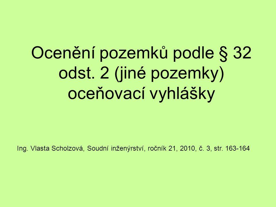 Ocenění pozemků podle § 32 odst. 2 (jiné pozemky) oceňovací vyhlášky