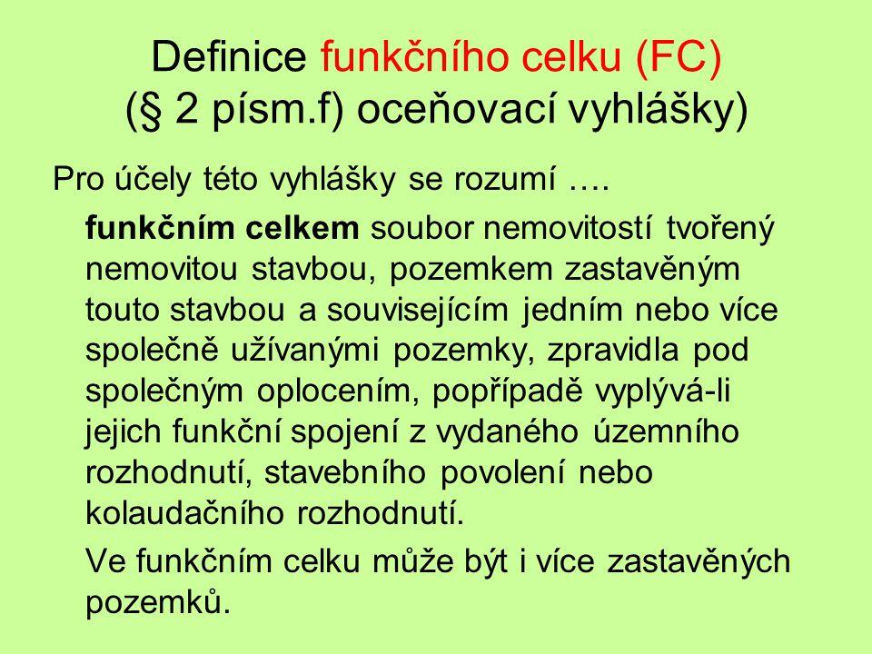 Definice funkčního celku (FC) (§ 2 písm.f) oceňovací vyhlášky)