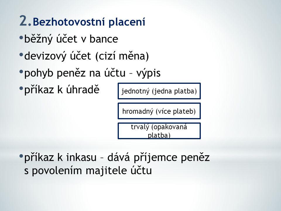 Bezhotovostní placení běžný účet v bance devizový účet (cizí měna)