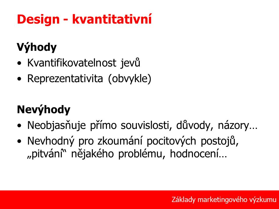 Design - kvantitativní
