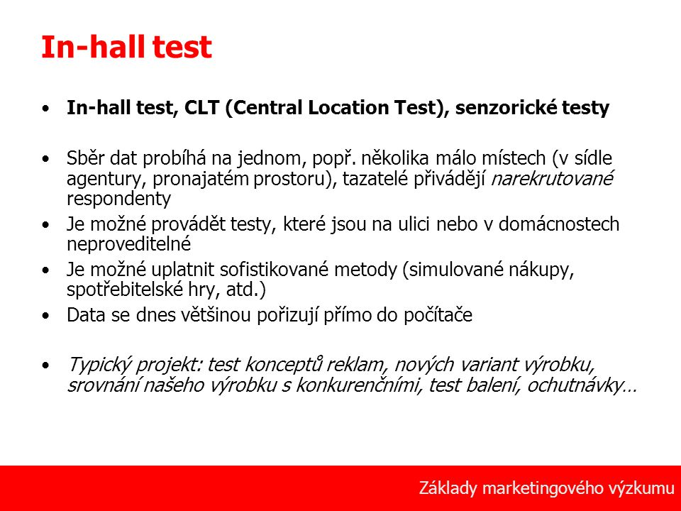 In-hall test In-hall test, CLT (Central Location Test), senzorické testy.