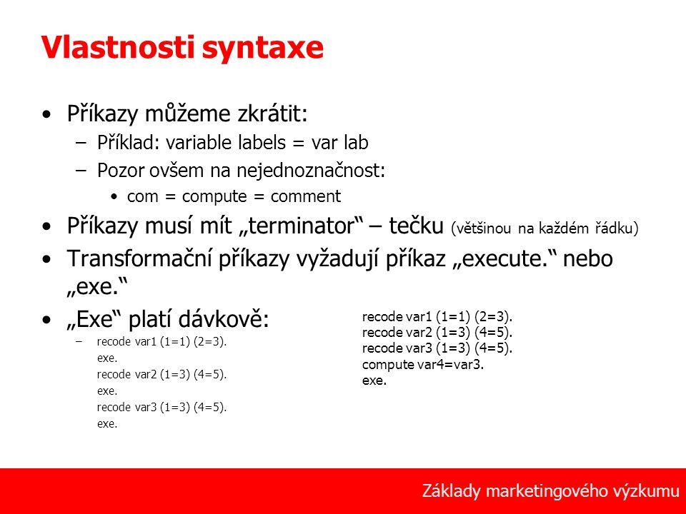 Vlastnosti syntaxe Příkazy můžeme zkrátit: