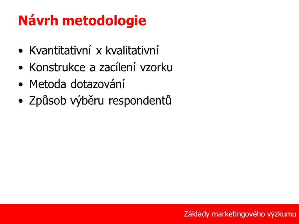 Návrh metodologie Kvantitativní x kvalitativní