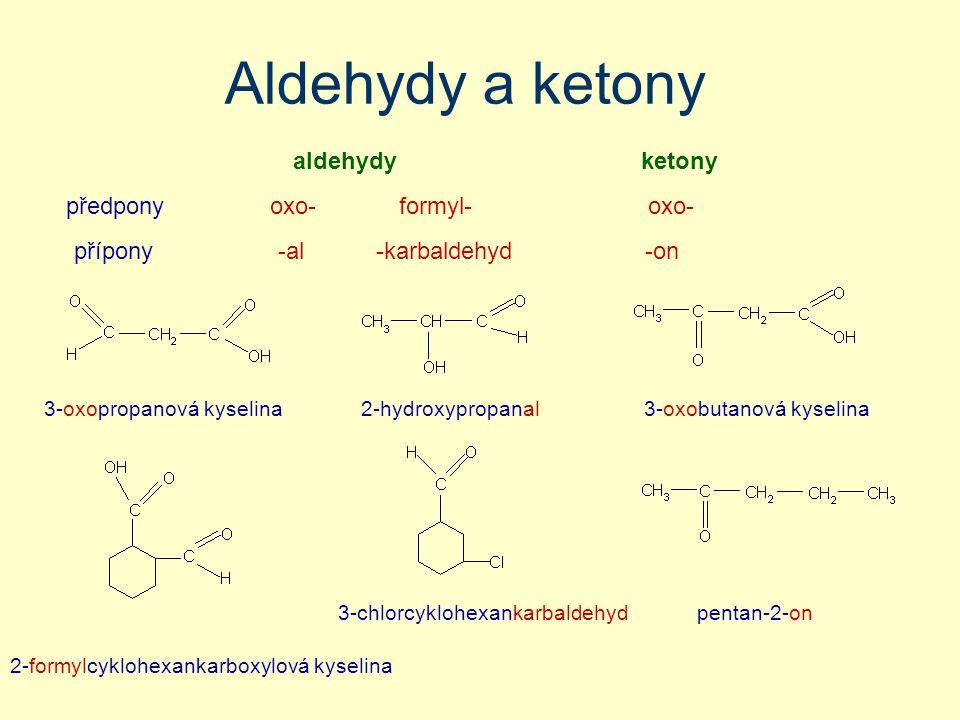 Aldehydy a ketony aldehydy ketony předpony oxo- formyl- oxo- přípony