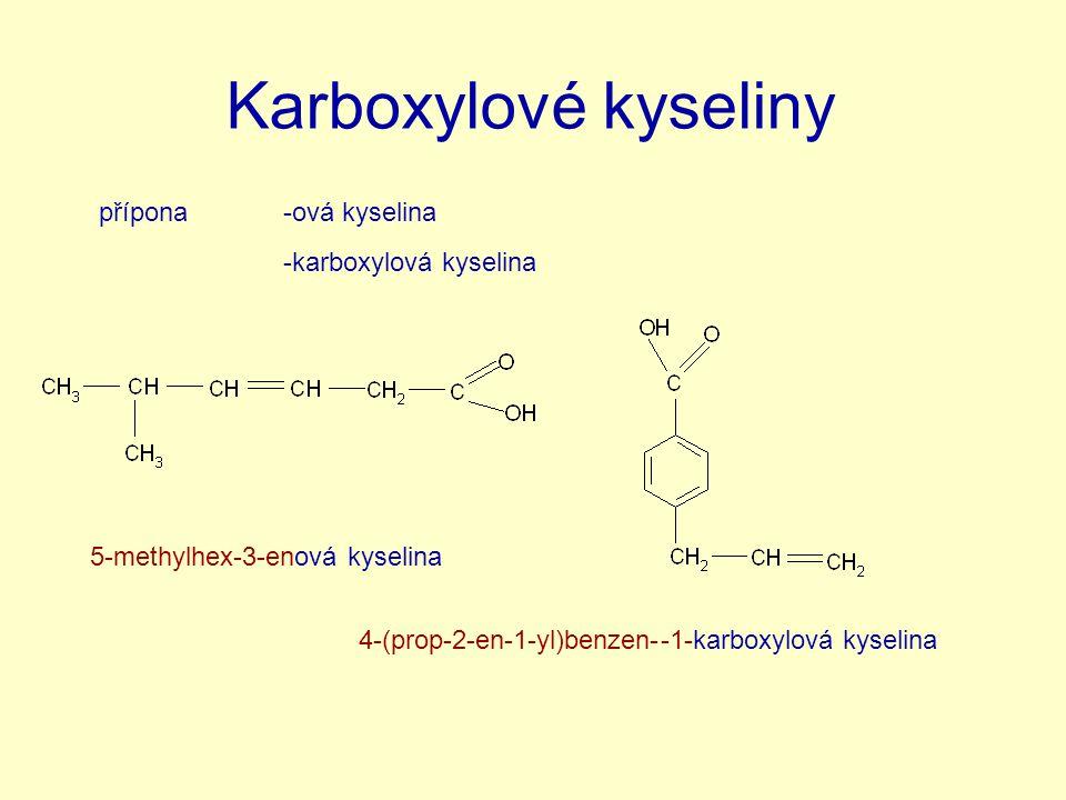 Karboxylové kyseliny přípona -ová kyselina -karboxylová kyselina