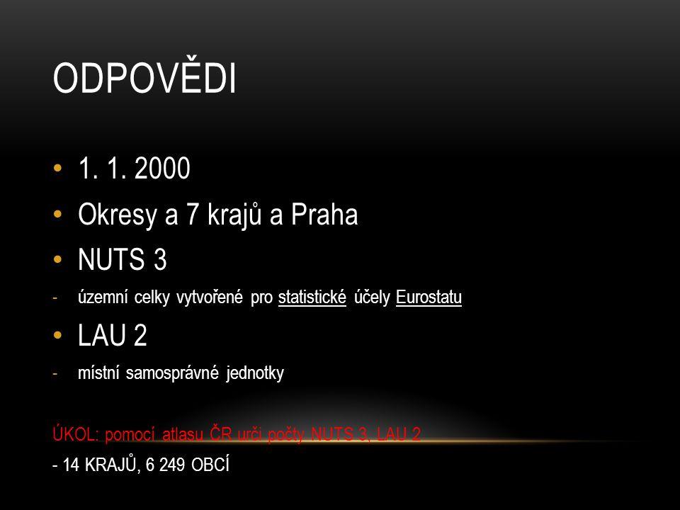 odpovědi 1. 1. 2000 Okresy a 7 krajů a Praha NUTS 3 LAU 2