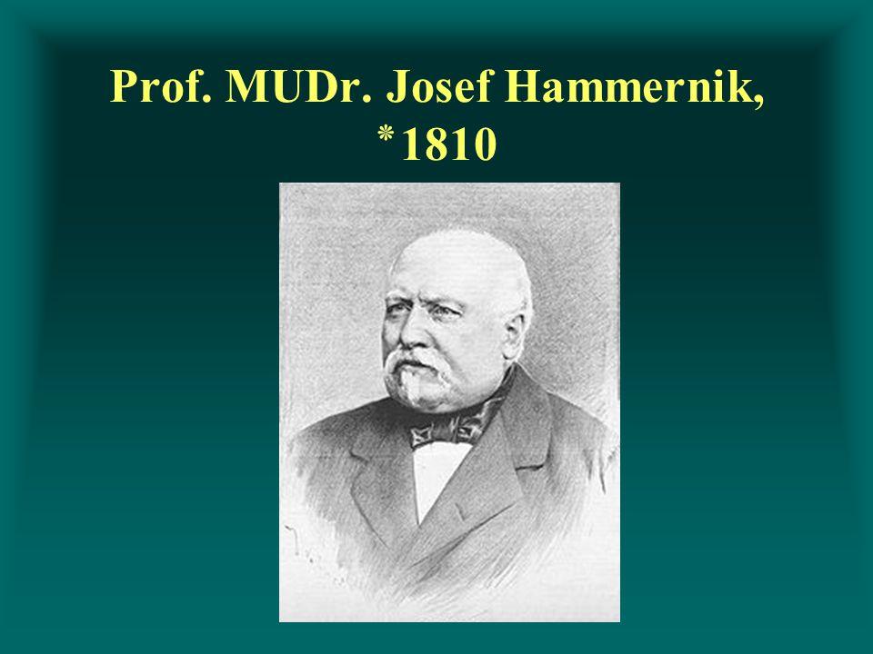 Prof. MUDr. Josef Hammernik, ٭1810