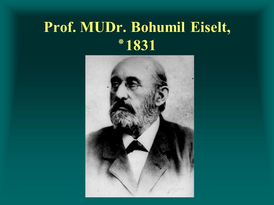 Prof. MUDr. Bohumil Eiselt, ٭1831