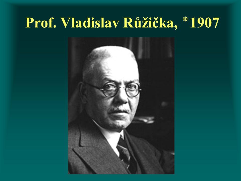 Prof. Vladislav Růžička, ٭1907
