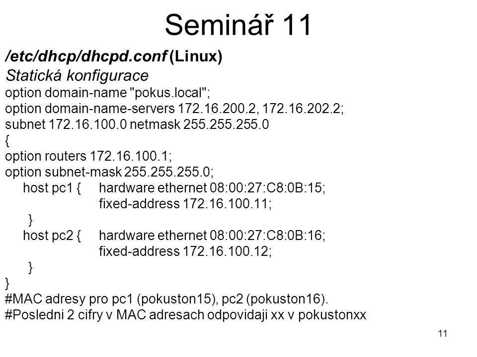 Seminář 11 /etc/dhcp/dhcpd.conf (Linux) Statická konfigurace