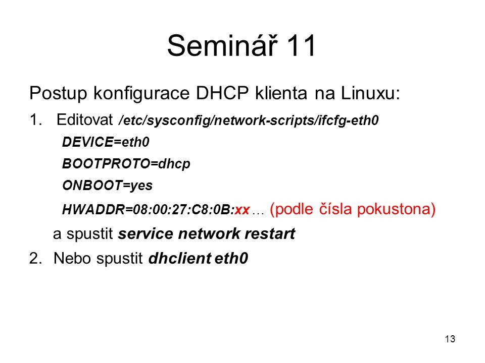 Seminář 11 Postup konfigurace DHCP klienta na Linuxu: