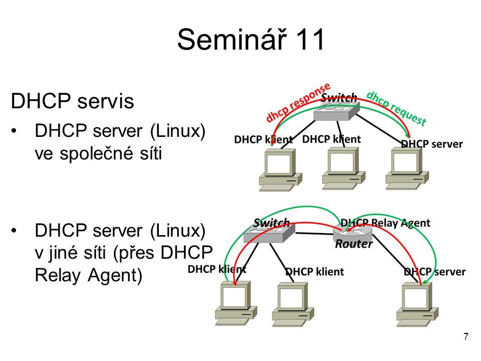 Seminář 11 DHCP servis DHCP server (Linux) ve společné síti