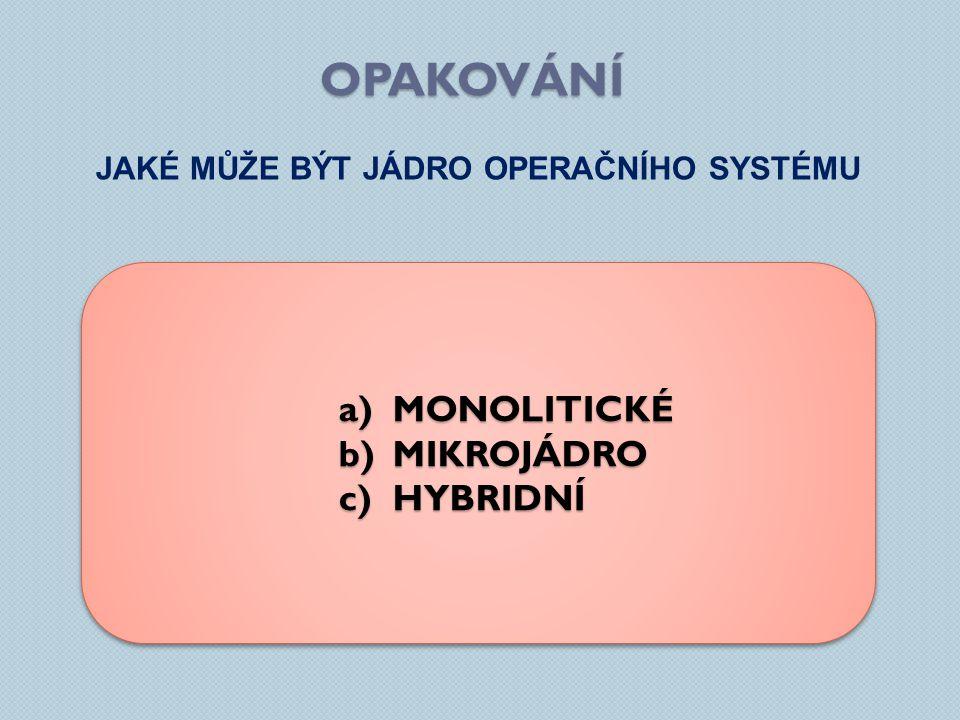 Jaké může být JÁDRO operačního systému