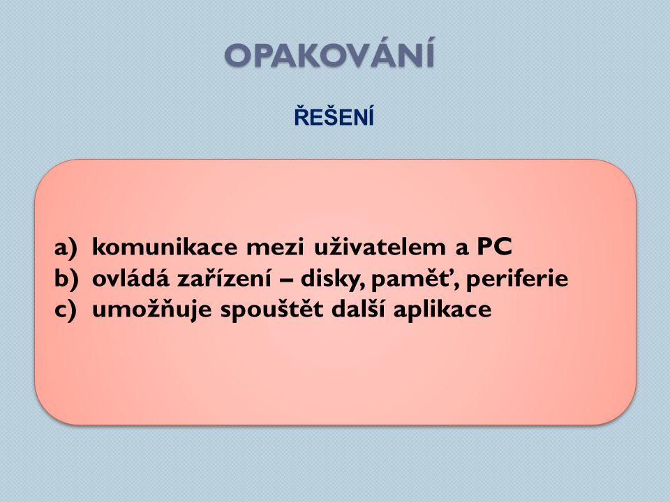 opakování komunikace mezi uživatelem a PC