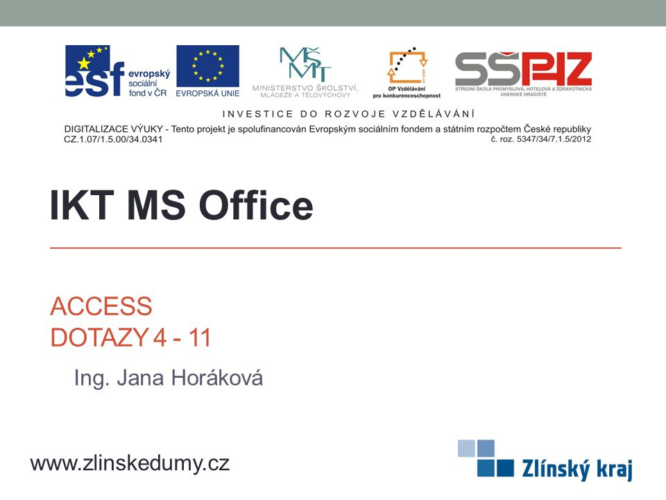 IKT MS Office Access Dotazy 4 - 11 Ing. Jana Horáková