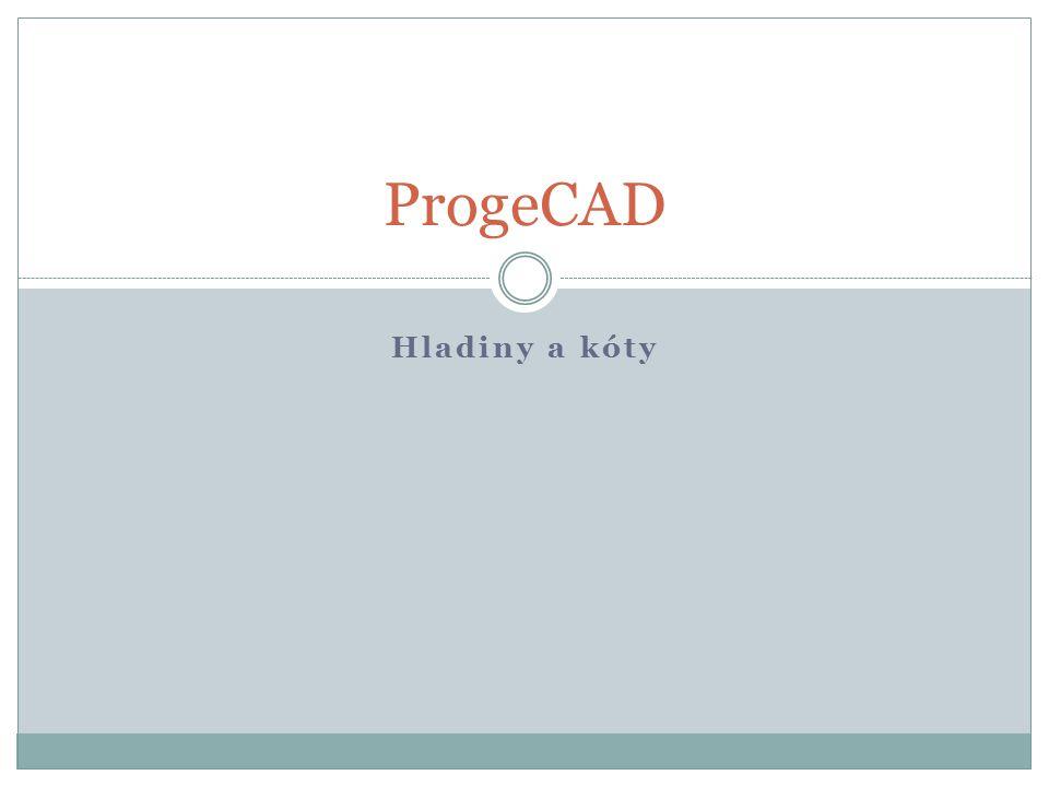 ProgeCAD Hladiny a kóty