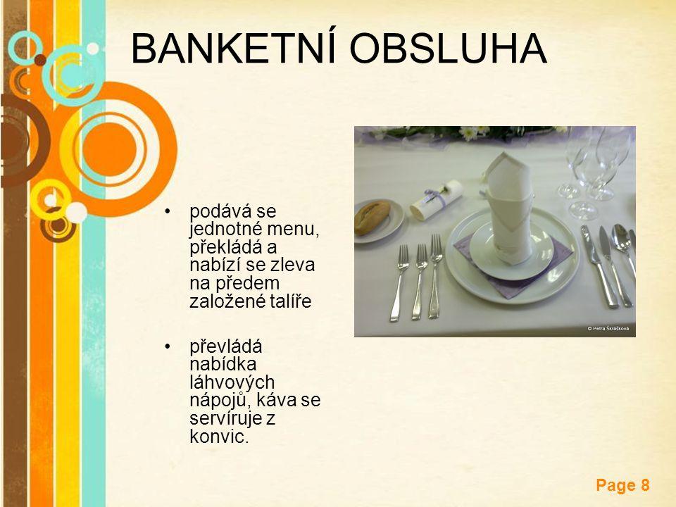 BANKETNÍ OBSLUHA podává se jednotné menu, překládá a nabízí se zleva na předem založené talíře.