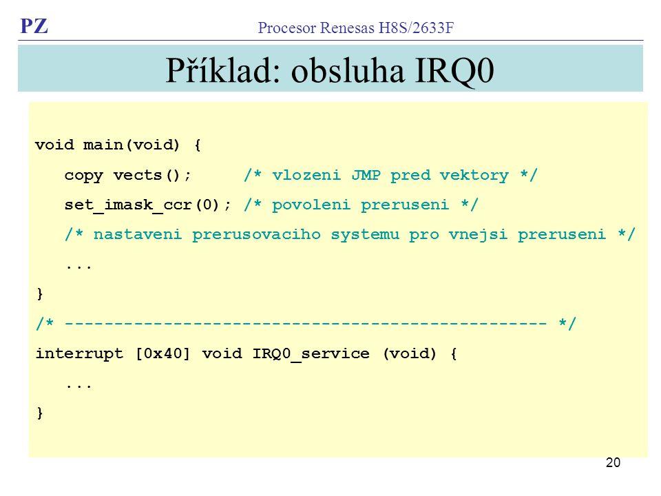 Příklad: obsluha IRQ0 void main(void) {