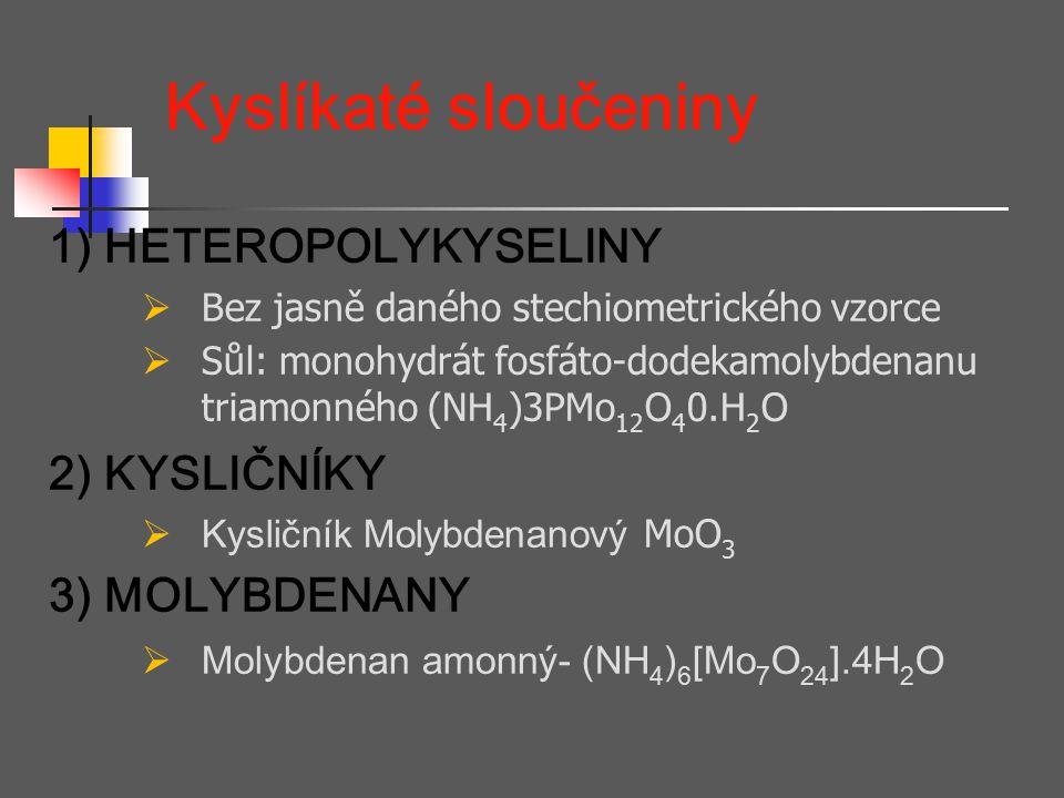 Kyslíkaté sloučeniny 1) HETEROPOLYKYSELINY 2) KYSLIČNÍKY