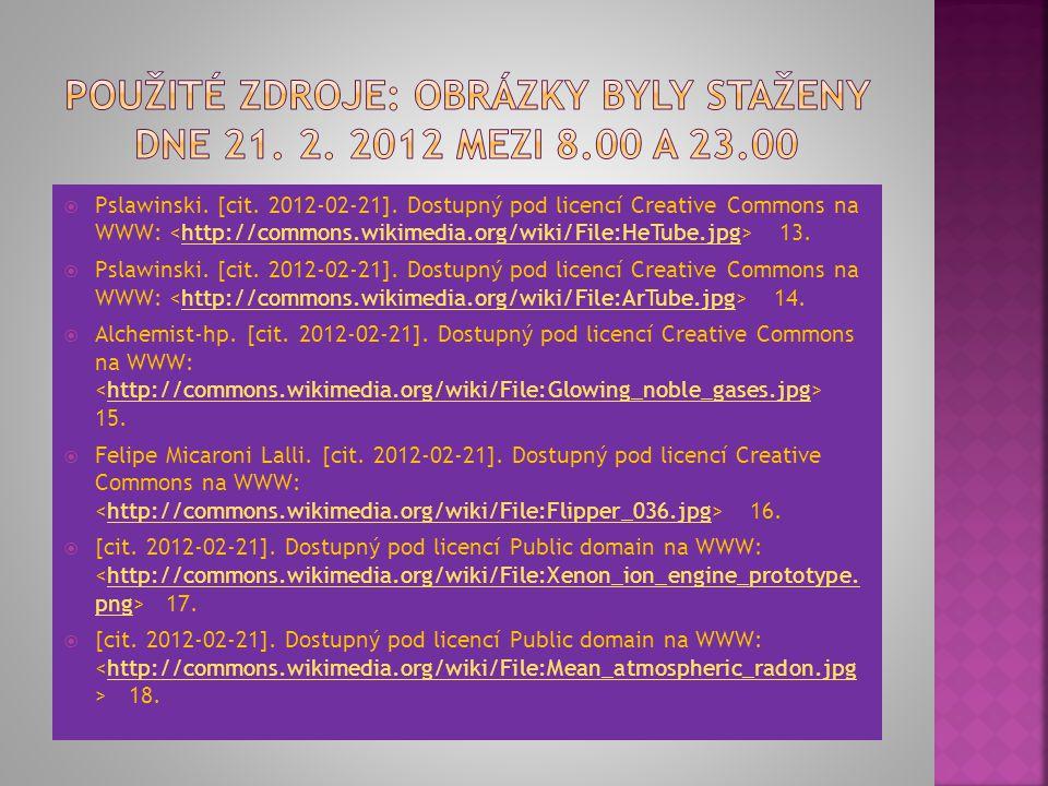 Použité zdroje: Obrázky byly staženy dne 21. 2. 2012 mezi 8.00 a 23.00