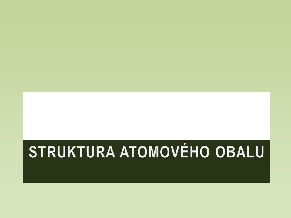 STRUKTURA ATOMOVÉHO OBALU