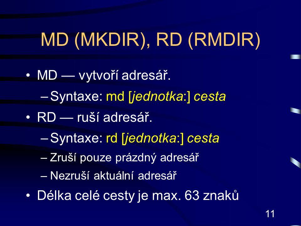 MD (MKDIR), RD (RMDIR) MD — vytvoří adresář.