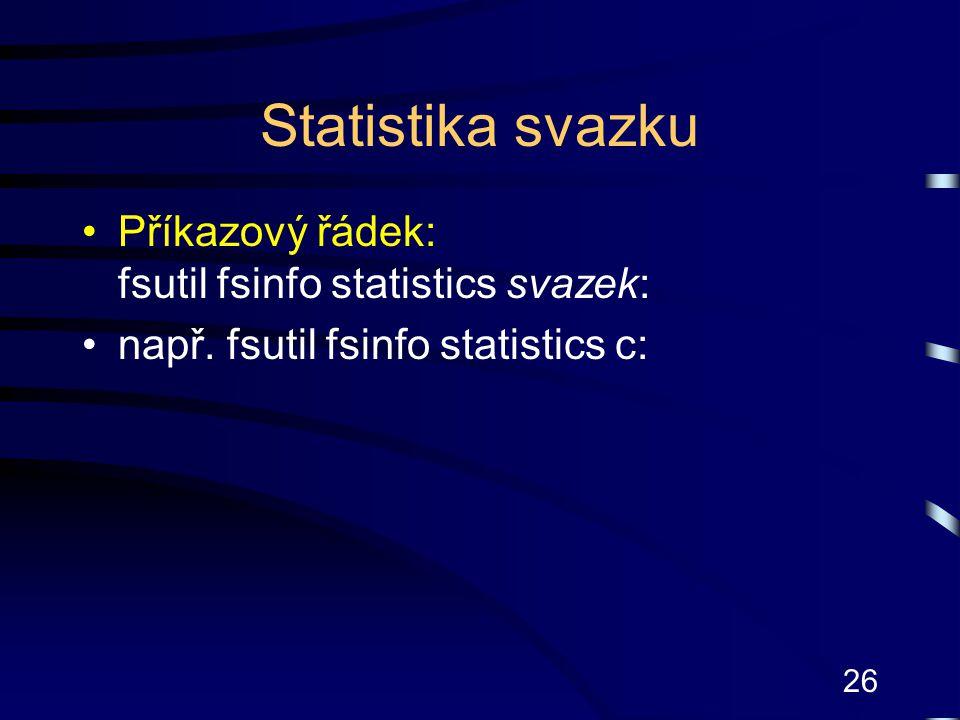 Statistika svazku Příkazový řádek: fsutil fsinfo statistics svazek: