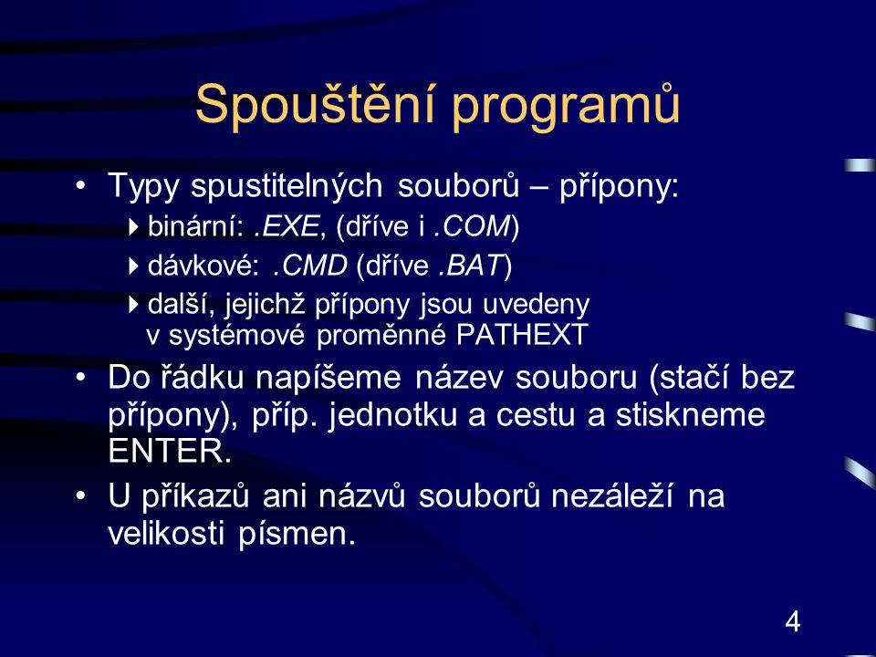 Spouštění programů Typy spustitelných souborů – přípony: