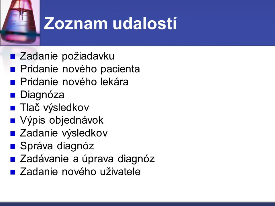 Zoznam udalostí Zadanie požiadavku Pridanie nového pacienta